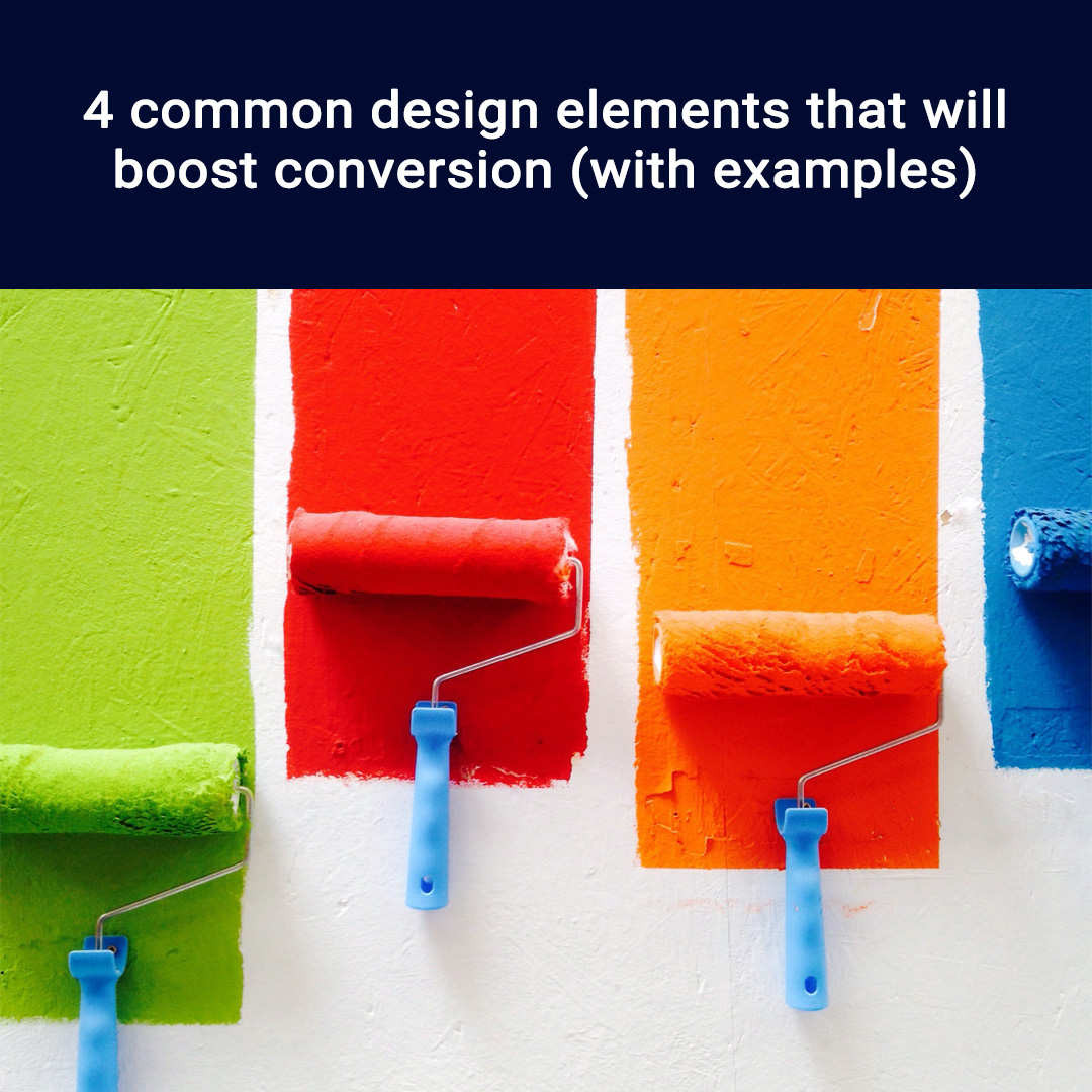 4 common design elements that will boost conversion (with examples)