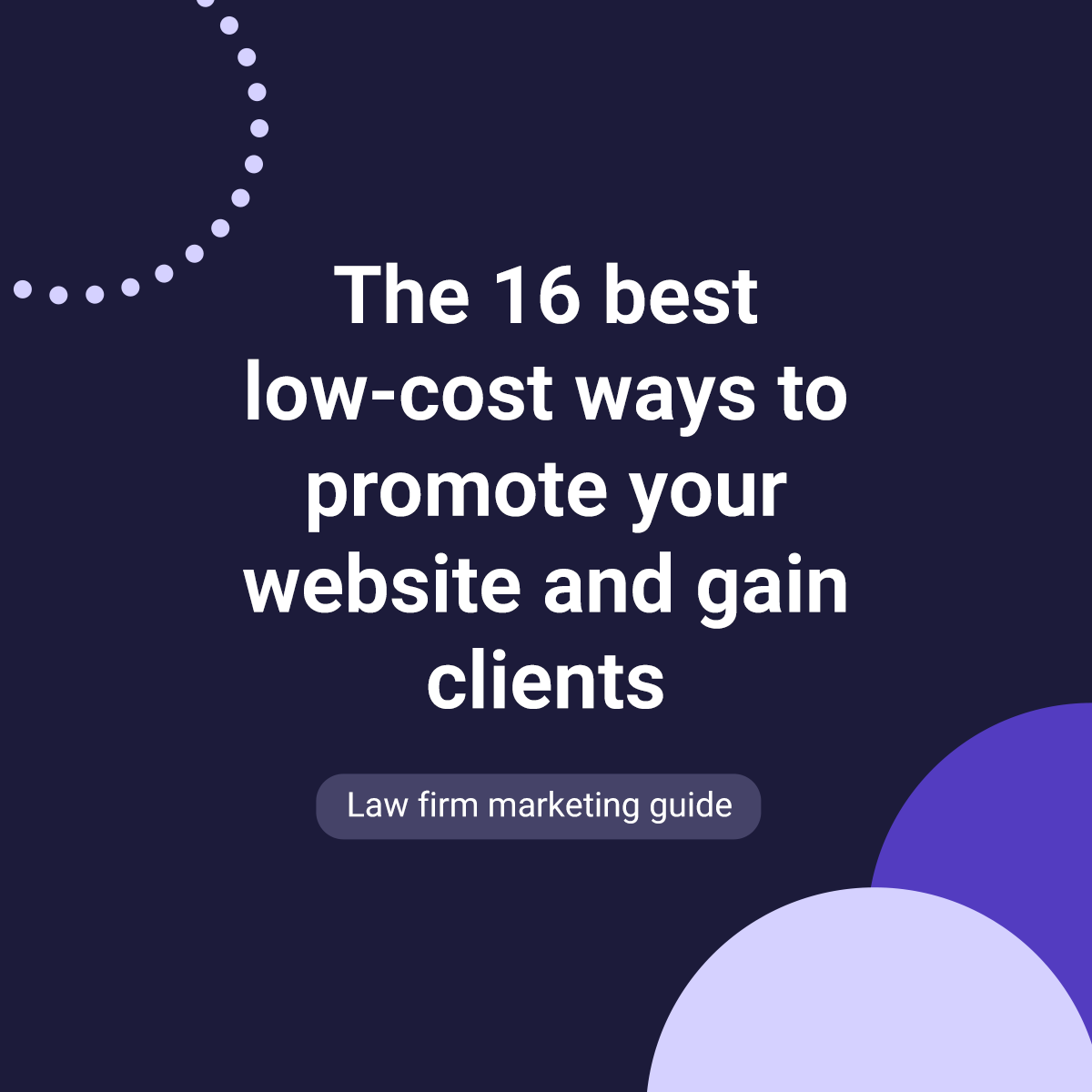 The 16 best low-cost ways to promote your website and gain clients