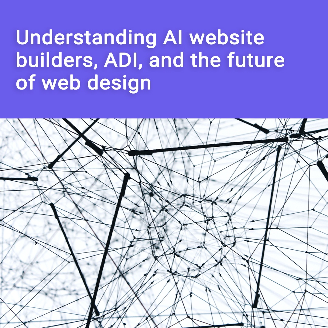 Understanding AI website builders, ADI, and the future of web design