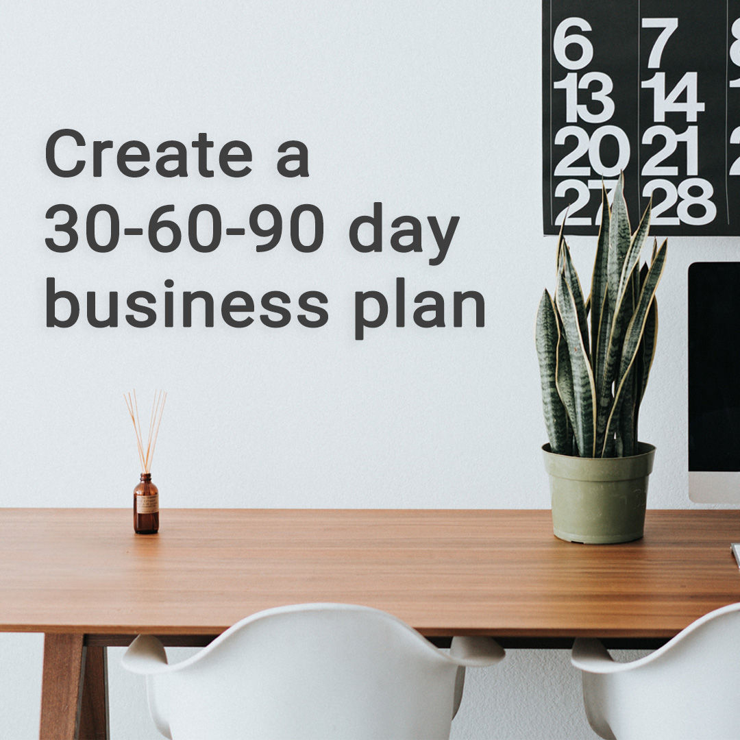 What is a 30-60-90 day business plan and how do I create one?